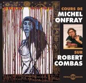 Cours de Michel Onfray sur Robert Combas